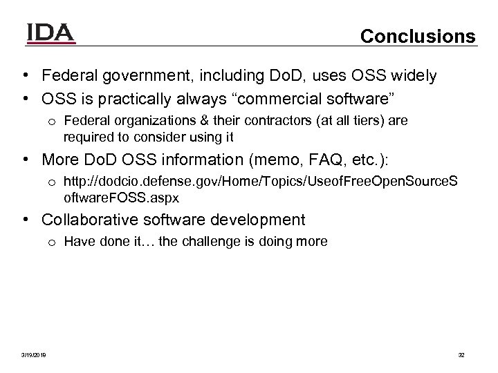 Conclusions • Federal government, including Do. D, uses OSS widely • OSS is practically