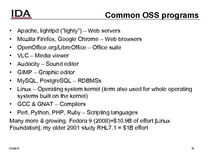 "Common OSS programs • • Apache, lighttpd (""lighty"") – Web servers Mozilla Firefox, Google"