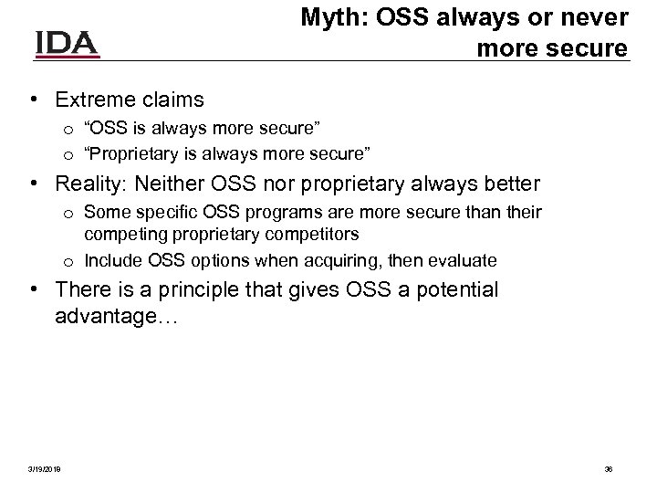 "Myth: OSS always or never more secure • Extreme claims o ""OSS is always"