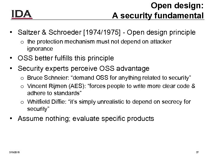 Open design: A security fundamental • Saltzer & Schroeder [1974/1975] - Open design principle
