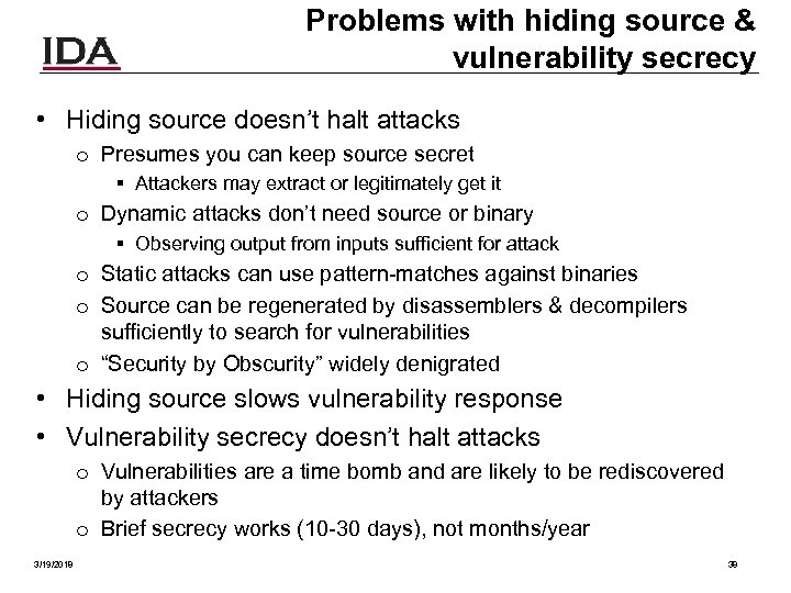 Problems with hiding source & vulnerability secrecy • Hiding source doesn't halt attacks o