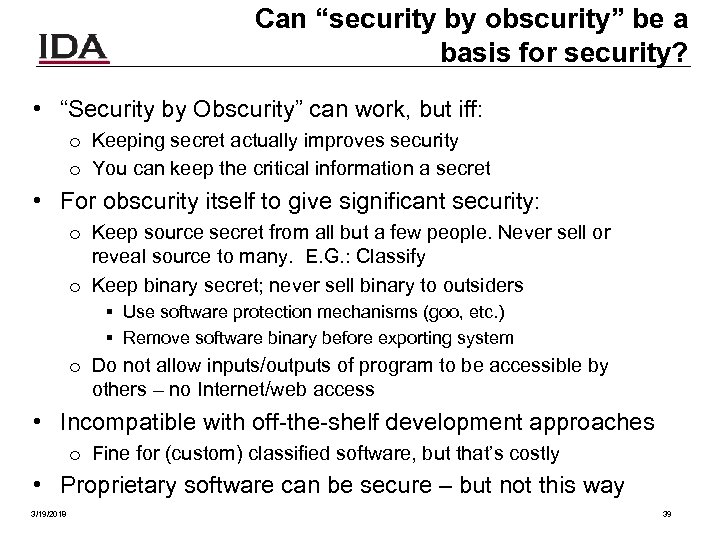 "Can ""security by obscurity"" be a basis for security? • ""Security by Obscurity"" can"