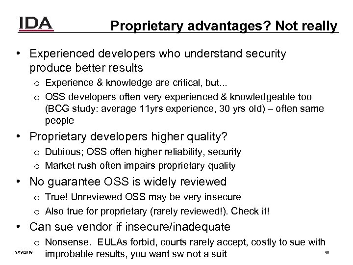 Proprietary advantages? Not really • Experienced developers who understand security produce better results o