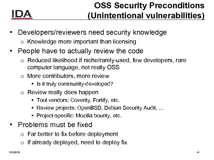 OSS Security Preconditions (Unintentional vulnerabilities) • Developers/reviewers need security knowledge o Knowledge more important