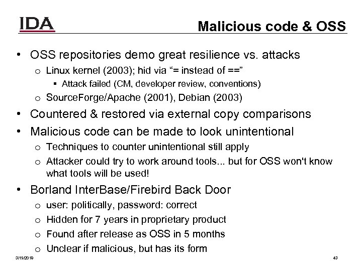 Malicious code & OSS • OSS repositories demo great resilience vs. attacks o Linux