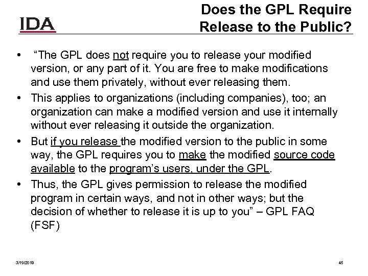 "Does the GPL Require Release to the Public? • ""The GPL does not require"