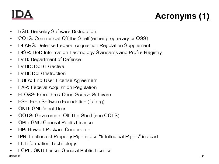 Acronyms (1) • • • • • BSD: Berkeley Software Distribution COTS: Commercial Off-the-Shelf