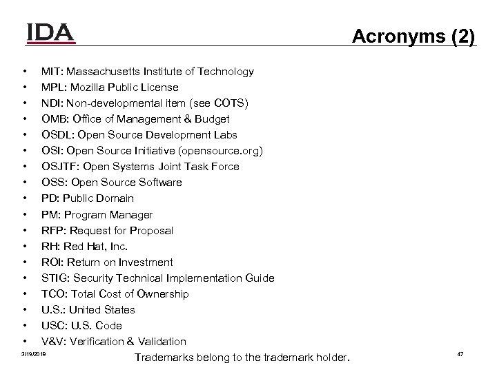 Acronyms (2) • • • • • MIT: Massachusetts Institute of Technology MPL: Mozilla