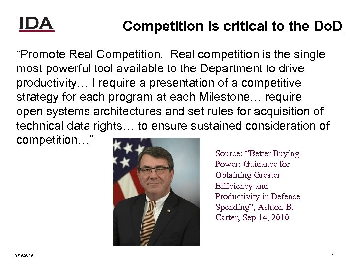 "Competition is critical to the Do. D ""Promote Real Competition. Real competition is the"