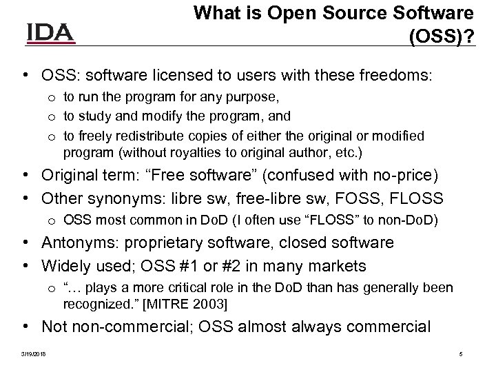 What is Open Source Software (OSS)? • OSS: software licensed to users with these