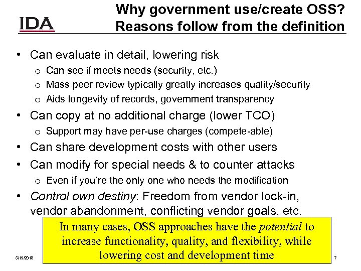 Why government use/create OSS? Reasons follow from the definition • Can evaluate in detail,