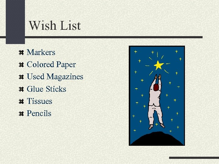 Wish List Markers Colored Paper Used Magazines Glue Sticks Tissues Pencils
