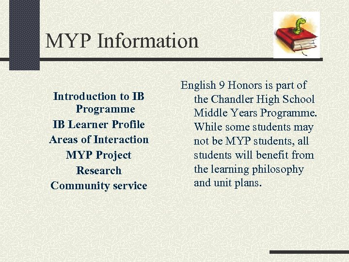 MYP Information Introduction to IB Programme IB Learner Profile Areas of Interaction MYP Project