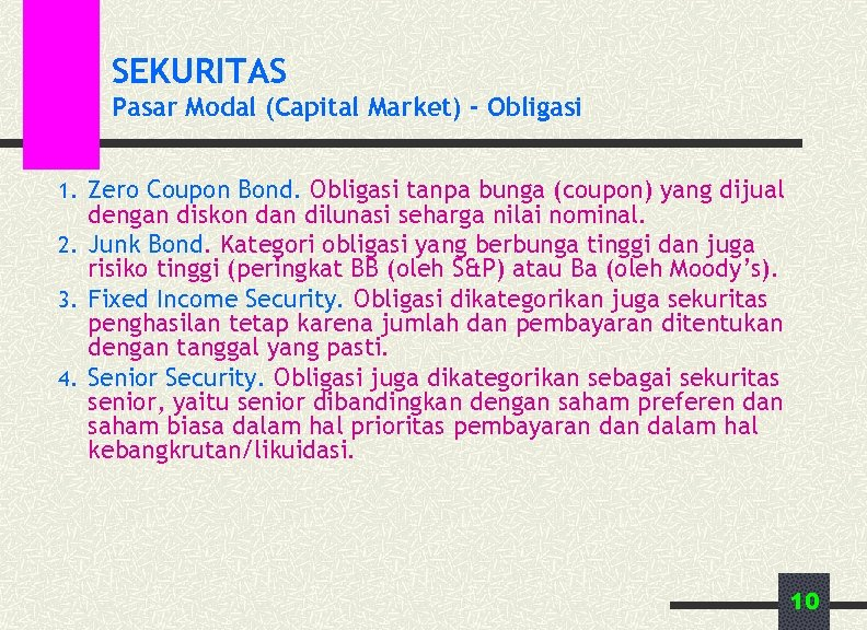 SEKURITAS Pasar Modal (Capital Market) - Obligasi 1. Zero Coupon Bond. Obligasi tanpa bunga
