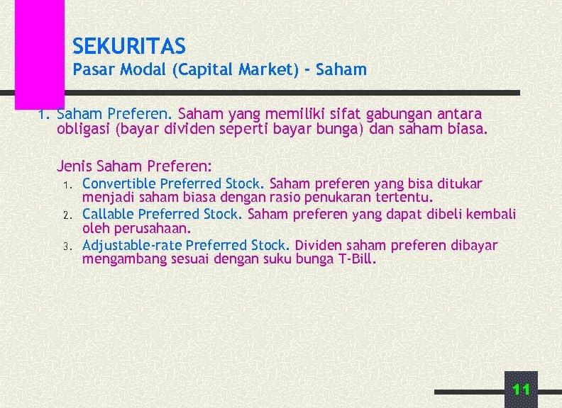 SEKURITAS Pasar Modal (Capital Market) - Saham 1. Saham Preferen. Saham yang memiliki sifat