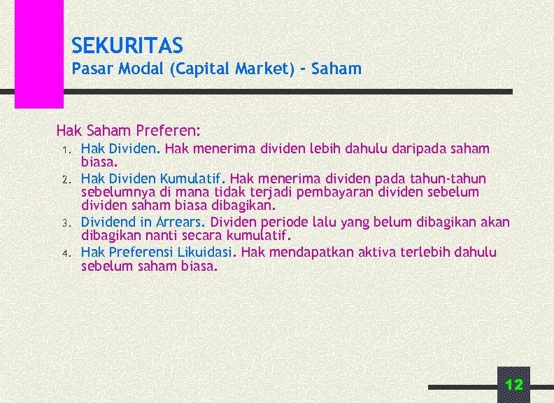 SEKURITAS Pasar Modal (Capital Market) - Saham Hak Saham Preferen: 1. 2. 3. 4.