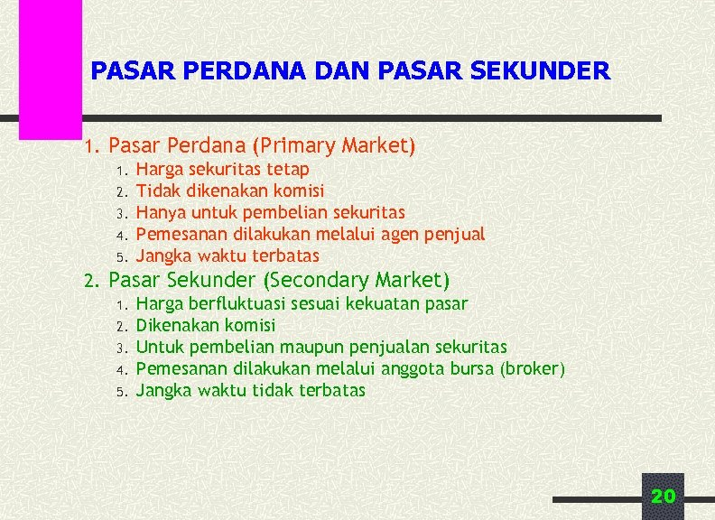 PASAR PERDANA DAN PASAR SEKUNDER 1. Pasar Perdana (Primary Market) 1. Harga sekuritas tetap