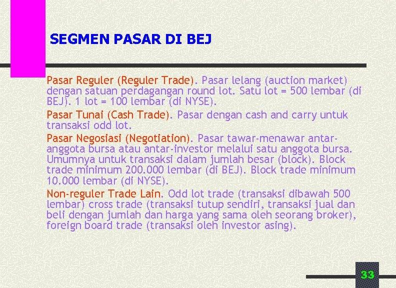 SEGMEN PASAR DI BEJ Pasar Reguler (Reguler Trade). Pasar lelang (auction market) dengan satuan