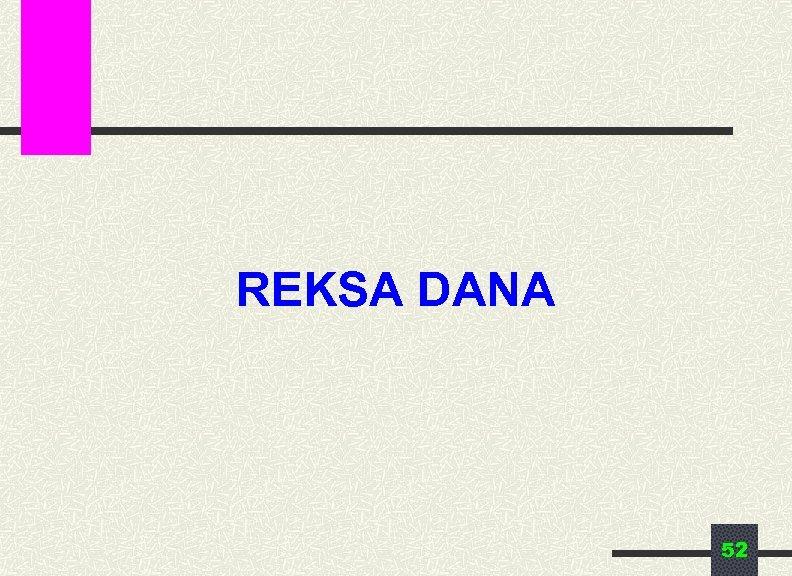 REKSA DANA 52