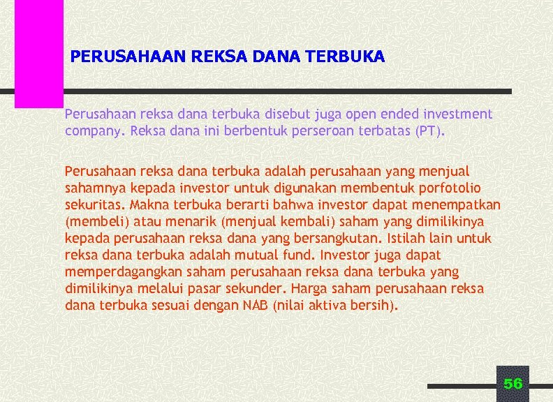 PERUSAHAAN REKSA DANA TERBUKA Perusahaan reksa dana terbuka disebut juga open ended investment company.
