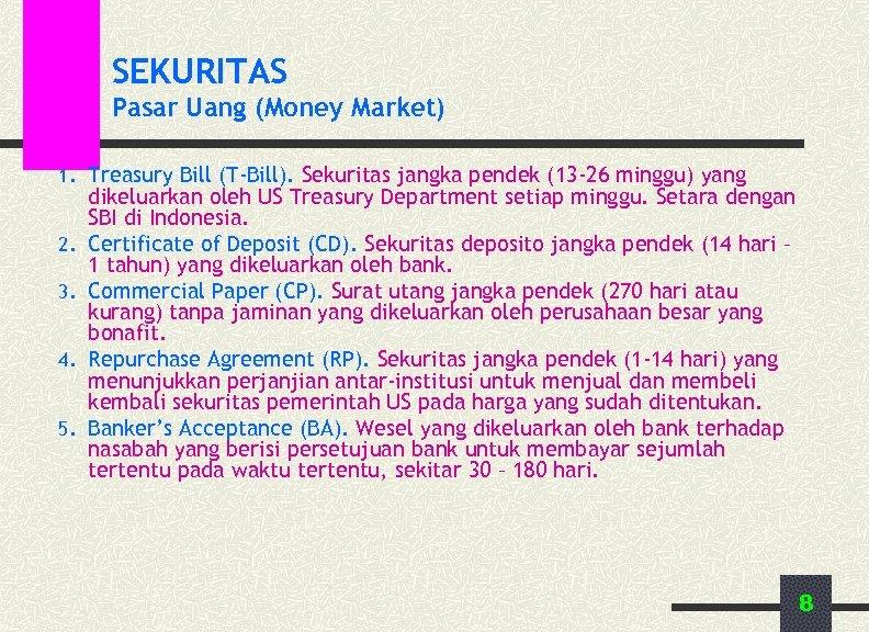 SEKURITAS Pasar Uang (Money Market) 1. Treasury Bill (T-Bill). Sekuritas jangka pendek (13 -26