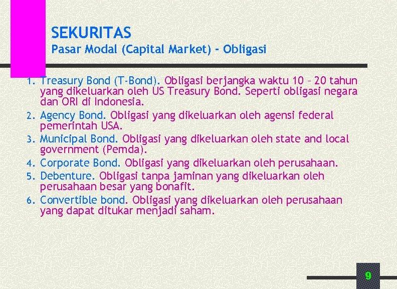 SEKURITAS Pasar Modal (Capital Market) - Obligasi 1. Treasury Bond (T-Bond). Obligasi berjangka waktu