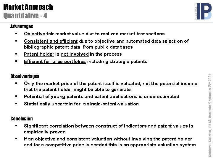 Market Approach Quantitative - 4 Advantages Objective fair market value due to realized market