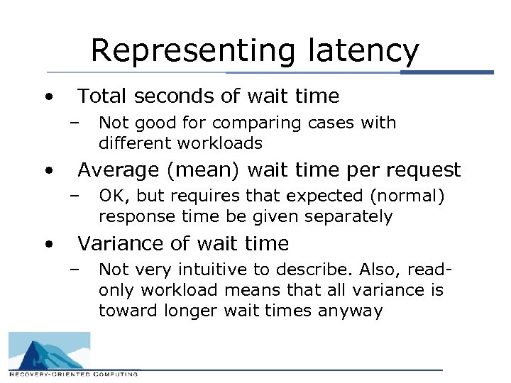 Representing latency • Total seconds of wait time – • Average (mean) wait time
