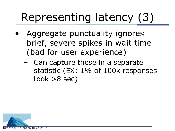 Representing latency (3) • Aggregate punctuality ignores brief, severe spikes in wait time (bad