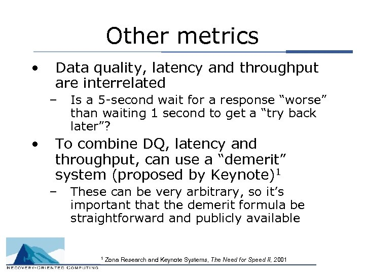 Other metrics • Data quality, latency and throughput are interrelated – • Is a