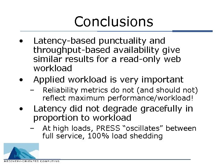 Conclusions • • Latency-based punctuality and throughput-based availability give similar results for a read-only