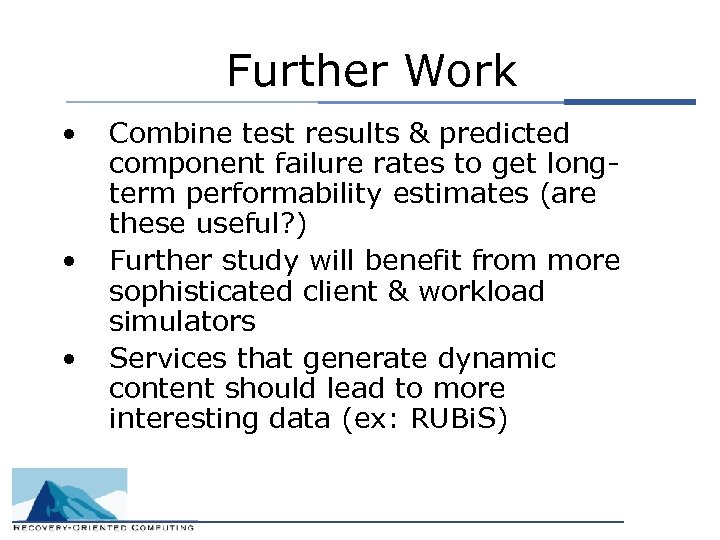 Further Work • • • Combine test results & predicted component failure rates to