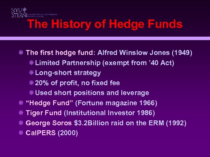 The History of Hedge Funds ¯ The first hedge fund: Alfred Winslow Jones (1949)