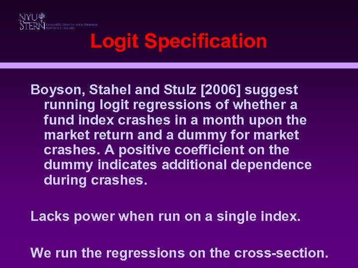 Logit Specification Boyson, Stahel and Stulz [2006] suggest running logit regressions of whether a