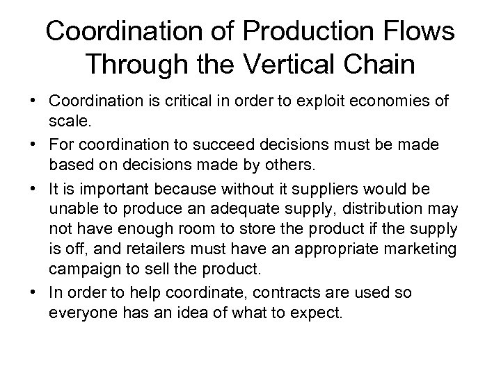 Coordination of Production Flows Through the Vertical Chain • Coordination is critical in order