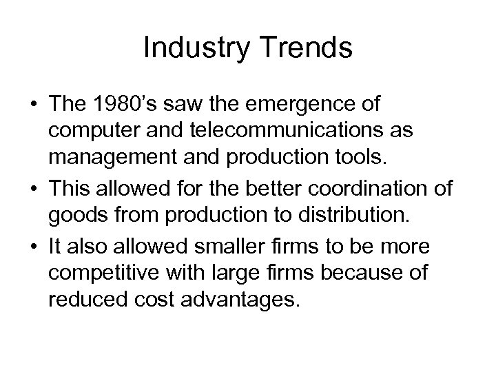 Industry Trends • The 1980's saw the emergence of computer and telecommunications as management