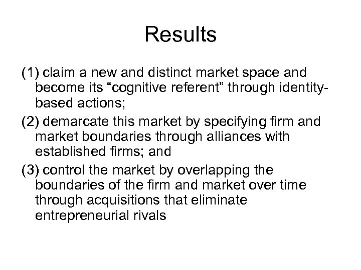 "Results (1) claim a new and distinct market space and become its ""cognitive referent"""
