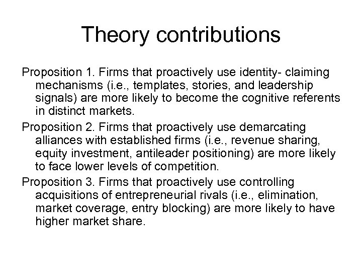 Theory contributions Proposition 1. Firms that proactively use identity- claiming mechanisms (i. e. ,