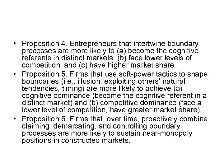 • Proposition 4. Entrepreneurs that intertwine boundary processes are more likely to (a)