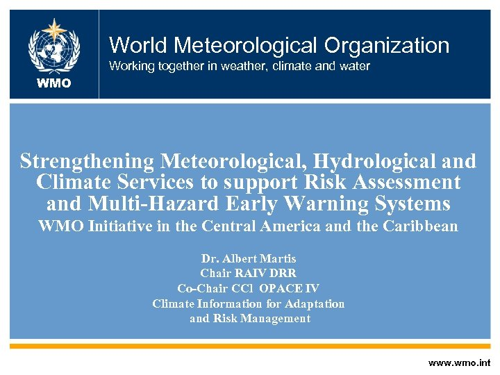 World Meteorological Organization Working together in weather, climate and water WMO Strengthening Meteorological, Hydrological