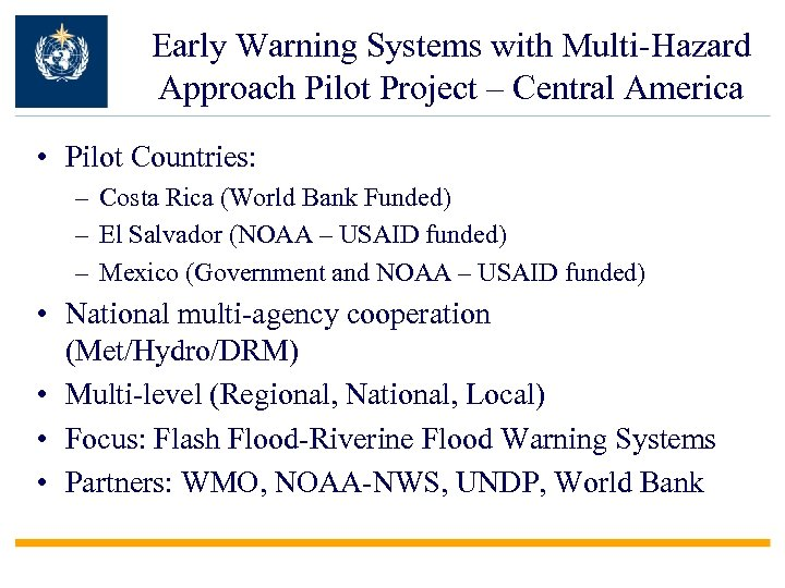 Early Warning Systems with Multi-Hazard Approach Pilot Project – Central America • Pilot Countries: