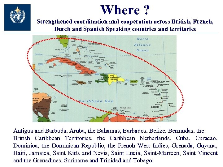 Where ? Strengthened coordination and cooperation across British, French, Dutch and Spanish Speaking countries
