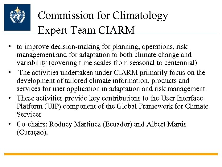 Commission for Climatology Expert Team CIARM • to improve decision-making for planning, operations, risk