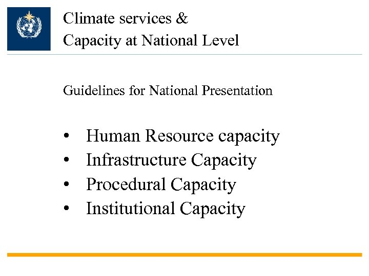 Climate services & Capacity at National Level Guidelines for National Presentation • • Human