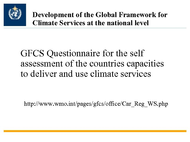 Development of the Global Framework for Climate Services at the national level GFCS Questionnaire