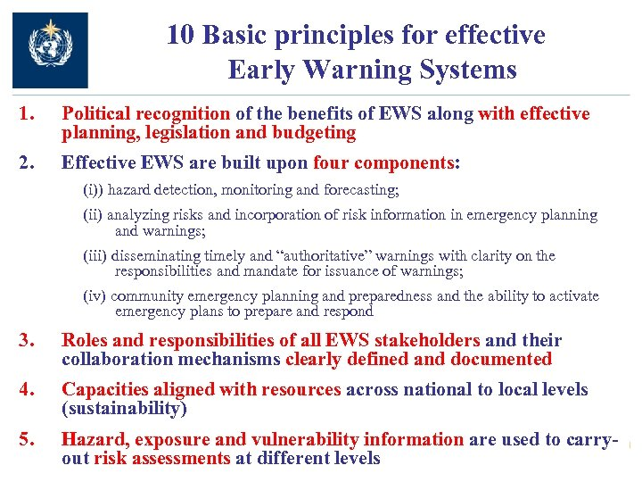 10 Basic principles for effective Early Warning Systems 1. Political recognition of the benefits
