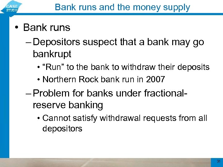 Bank runs and the money supply • Bank runs – Depositors suspect that a