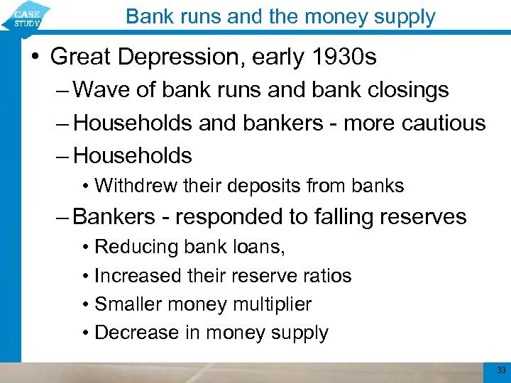 Bank runs and the money supply • Great Depression, early 1930 s – Wave