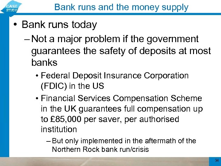 Bank runs and the money supply • Bank runs today – Not a major