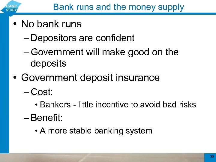 Bank runs and the money supply • No bank runs – Depositors are confident